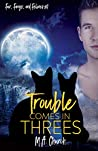 Trouble Comes in Threes (Fur, Fangs, and Felines #1)