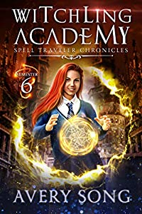 Witchling Academy: Semester Six (Spell Traveler Chronicles #6)