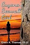 Guyana's Seawall Girl by Erwin K. Thomas