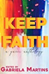 Keep Faith by Gabriela Martins