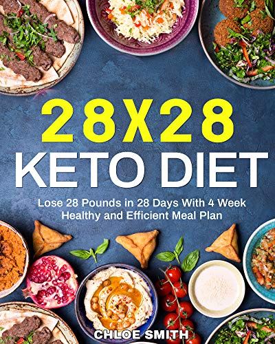 28 x 28 Keto Diet Lose 28 Pounds in 28 Days With 4 Weeks Healthy and Efficient Meal Plan (2)