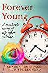 Forever Young: A mother's story of life after suicide