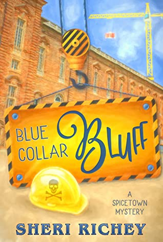 Blue Collar Bluff (A Spicetown Mystery, #4)