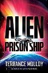 ALIEN PRISON SHIP: A Sci Fi Action Thriller