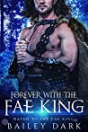 Forever wth the Fae King (Mated to the Fae King, #5)
