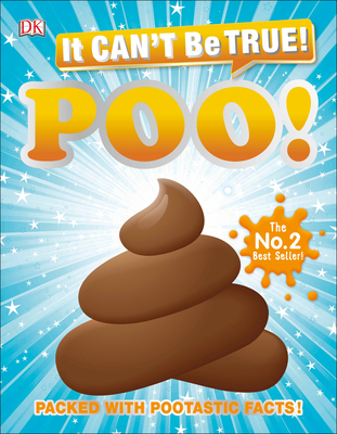 It Can't Be True! Poo: Packed with Pootastic Facts