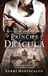 A la caza del príncipe Drácula by Kerri Maniscalco