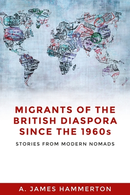 Migrants of the British Diaspora Since the 1960s Stories From Modern Nomads