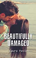 Beautifully Damaged (Shine Design, #1)