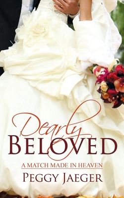 Dearly Beloved (A Match Made in Heaven Book 1)