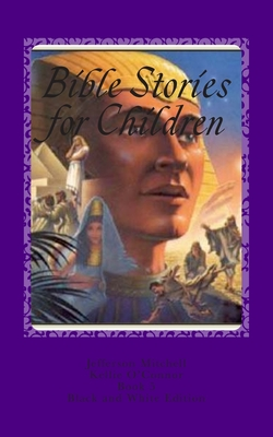 Bible Stories for Children: Black and White Edition