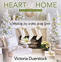 Heart & Home for Christmas: Celebrating Joy in Your Living Space