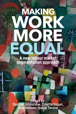 Making work more equal A new labour market segmentation approach