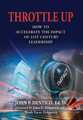 Throttle Up: How to Accelerate the Impact Of 21st Century Leadership