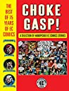 Choke Gasp! The Best of 75 Years of EC Comics Sampler (The EC Archives)