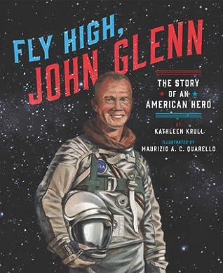 Fly High, John Glenn by Kathleen Krull