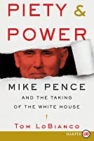 Piety  Power: Mike Pence and the Taking of the White House