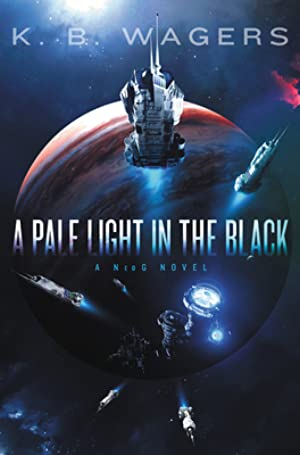 !!> Ebook ➪ A Pale Light in the Black ➫ Author K.B. Wagers – Submitasite.info