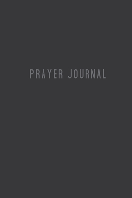 Prayer Journal: Prayer Journal for Men or Women (Black) Journal with Prayer Prompts - 6x9 inch - 133 pages