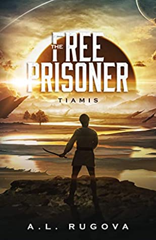 The Free Prisoner: Book One of Tiamis Series
