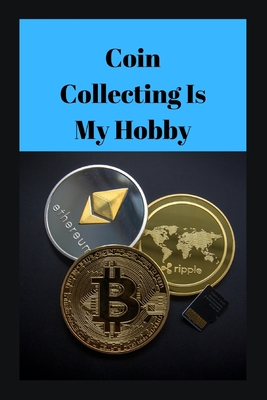 Coin Collection Is My Hobby: Novelty