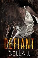 Defiant (American Street Kings, #2)