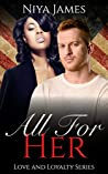 All For Her (Love and Loyalty, #1)