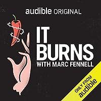 It Burns