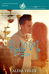 Hold Me (Chapel Cove Romances #5)