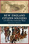New England Citizen Soldiers of the Revolutionary War: Minutemen Mariners