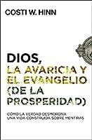 Dios, la avaricia y el Evangelio (de la prosperidad): Cómo la Verdad desmorona una vida construida sobre mentiras