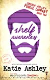 Shelf Awareness (Green Valley Library, #4)