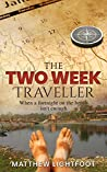 The Two Week Traveller by Matthew Lightfoot