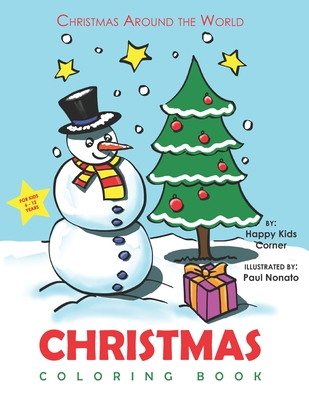 Christmas Coloring Book For Kids 6 To 12 Years Christmas Around The World Coloring Book For School Age Children Best Holiday Gift For Little Boys And Girls By Happy Kids Corner
