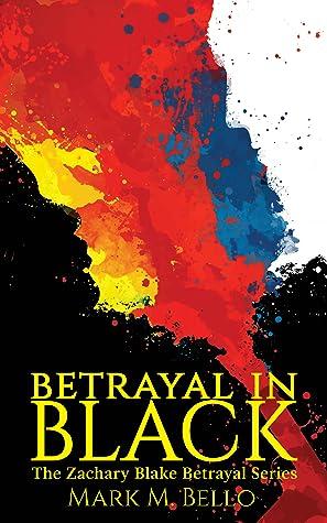 Betrayal In Black (Zachary Blake Legal Thriller #4)