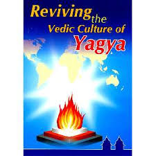 Reviving The Vedic Culture Of Yagya