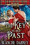 The Key to Her Past: A Scottish Time Travel Romance (Clan MacGregor Book 4)