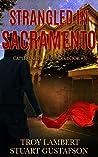 Strangled in Sacramento: Capital City Murders Book #3