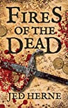 Fires of the Dead (Fires of the Dead, #1)
