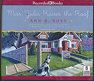 Miss Julia Raises the Roof by Ann B. Ross Unabridged CD audiobook