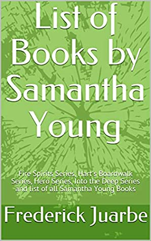List of Books by Samantha Young: Fire Spirits Series, Hart's Boardwalk Series, Hero Series, Into the Deep Series and list of all Samantha Young Books