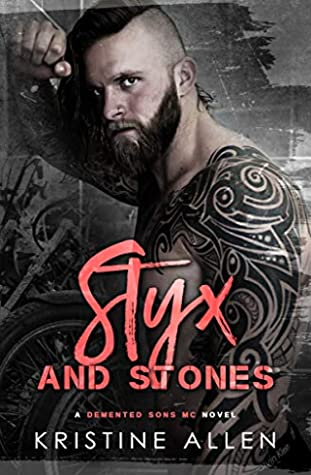 Styx and Stones (Demented Sons MC: Texas, #2)