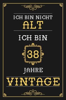 Ich Bin Nicht Alt Ich Bin 38 Jahre Vintage Liniertes