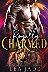 Royally Charmed (Royal Lions Duology, #1)