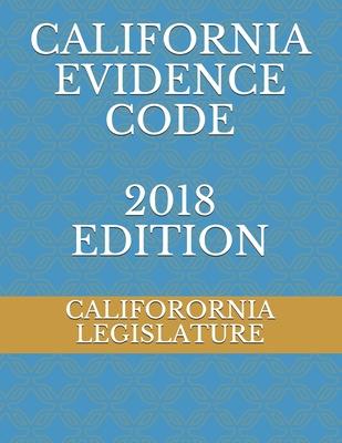 California Evidence Code 2018 Edition