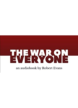 The War on Everyone by Robert   Evans