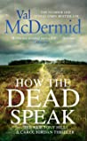 How the Dead Speak (Tony Hill & Carol Jordan, #11) pdf book review