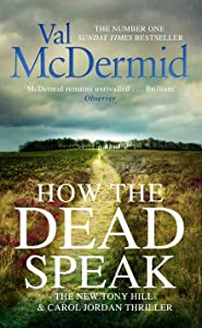 How the Dead Speak (Tony Hill & Carol Jordan, #11)
