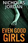 Even Good Girls: A Murder Mystery