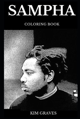 Sampha Coloring Book: Legendary Electronic Music Prodigy and Famous Soul Star, R&B Icon and Acclaimed Lyricist Inspired Adult Coloring Book